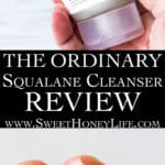 2 images of the ordinary squalane cleanser with text overlay between them
